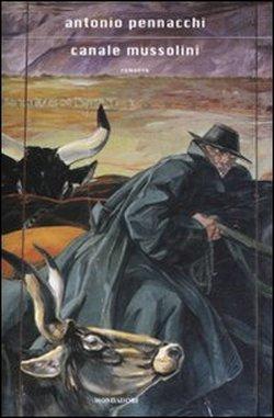 Antonio Pennacchi, Canale Mussolini